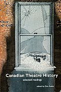 Canadian Theatre History Selected Readings