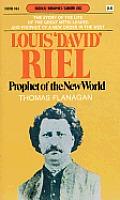 Louis David Riel Prophet Of New World