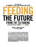 Feeding the Future From Fat to Famine How to Solve the Worlds Food Crises