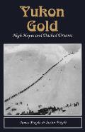 Yukon Gold High Hopes & Dashed Dreams