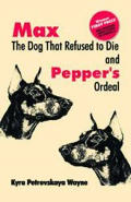 Max The Dog That Refused To Die & Pepper