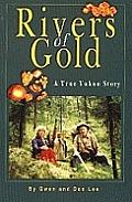Rivers Of Gold A True Yukon Story