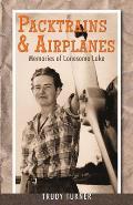Packtrains & Airplanes Memories of Lonesome Lake