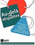 Au-Dela Des Etiquettes: Une Trousse Educative Qui Favorise La Comprehension Des Effets Des Prejuges Sur Les Personnes Vivant Avec Des Probleme