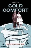 Cold Comfort Growing Up Cold War