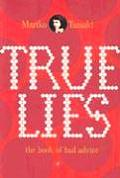 True Lies The Book Of Bad Advice