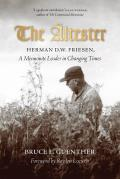 The ?ltester: Herman D.W. Friesen, a Mennonite Leader in Changing Times