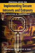 Practical Guide for Implementing Secure Intranets and Extranets