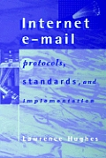 Internet E-mail Protocols, Standards and Implementation