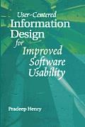User Centered Information Design for Improved Software Usability