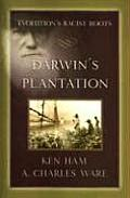 Darwins Plantation Evolutions Racist Roots