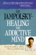 Healing The Addictive Mind