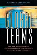 Global Teams How Top Multinationals Span Boundaries & Cultures with High Speed Teamwork