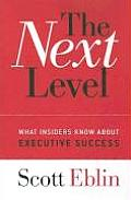 Next Level What Insiders Know about Executive Success