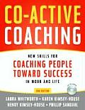 Co Active Coaching New Skills for Coaching People Toward Success in Work & Life