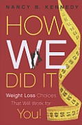 How We Did It Weight Loss Choices That Will Work for You
