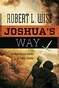 Joshuas Way Spiritual Warfare Lessons for Todays Battles