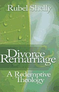 Divorce & Remarriage A Redemptive Theology