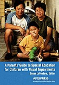 Parents Guide to Special Education for Children with Visual Impairments