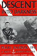 Descent into Darkness Pearl Harbor 1941 A Navy Divers Memoir