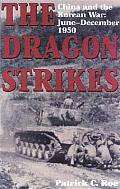 Dragon Strikes China & the Korean War June December 1950