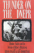 Thunder on the Dnepr Zhukov Stalin & the Defeat of Hitlers Blitzkrieg