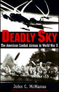 Deadly Sky The American Combat Airman in World War II