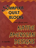Sampler Quilt Blocks From Native America
