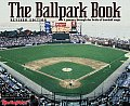 Ballpark Book Revised Edition A Journey Through The Fields of Baseball Magic