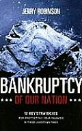 Bankruptcy of Our Nation 12 Key Strategies for Protecting Your Finances in These Uncertain Times