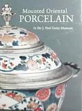 Mounted Oriental Porcelain in the J Paul Getty Museum