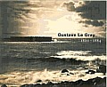 Gustave Le Gray: 1820-1884