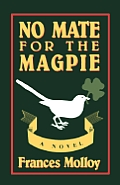 No Mate For The Magpie A Novel