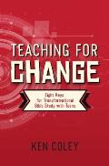 Teaching for Change: Eight Keys for Transformational Bible Study with Teens