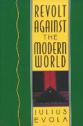 Revolt Against the Modern World Politics Religion & Social Order in the Kali Yuga