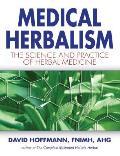 Medical Herbalism The Science & Practice of Herbal Medicine