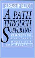 Path Through Suffering Discovering The