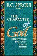 Character Of God Discovering The God Who