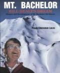 Mt Bachelor Bill Healys Dream History & Development of Mt Bachelor Ski Resort