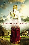 Remember Me When A Women of Hope Novel
