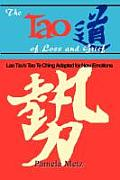 The Tao of Loss and Grief: Lao Tzu's Tao Te Ching Adapted for New Emotions