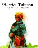 Harriet Tubman The Road To Freedom