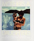 Mothers and Daughters: An Exploration in Photographs