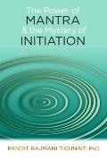 Power of Mantra and the Mystery of Initiation