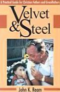 Velvet & Steel A Practical Guide For Christ