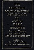 The Cognitive Developmental Psychology of James Mark Baldwin: Current Theory and Research in Genetic Epistemology