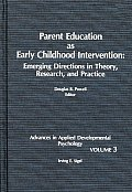 Parent Education as Early Childhood Intervention: Emerging Directions in Theory, Research and Practice