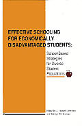 Effective Schooling for Economically Disadvantaged Students: School-Based Strategies for Diverse Student Populations