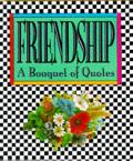 Friendship A Bouquet Of Quotes Mini