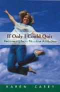 If Only I Could Quit, 1: Recovering from Nicotine Addiction